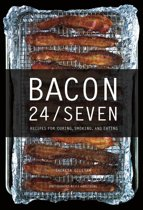 Bacon 24/7: Recipes for Curing, Smoking, and Eating (Expanded second edition)
