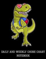 Daily and Weekly Chore Chart Notebook: T-Rex, Daily and Weekly Responsibility Tracker for Kids