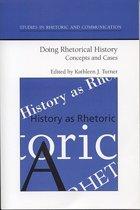 Doing Rhetorical History