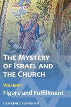 The Mystery of Israel and the Church, Vol. 1