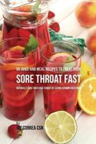 95 Juice and Meal Recipes to Treat Your Sore Throat Fast