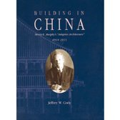 Building in China - Henry K. Murphys Adaptive Architecture, 1914-1935