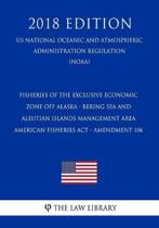 Fisheries of the Exclusive Economic Zone Off Alaska - Bering Sea and Aleutian Islands Management Area - American Fisheries ACT - Amendment 106 (Us National Oceanic and Atmospheric Administration Regulation) (Noaa) (2018 Edition)