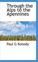 Through the Alps to the Apennines