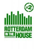 Rotterdam in the House #2