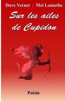 Sur Les Ailes de Cupidon