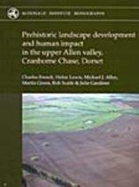 Prehistoric Landscape Development and Human Impact in the Upper Allen Valley, Cranborne Chase, Dorset