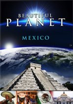 Beautiful Planet: Mexico