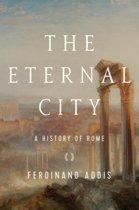 Boek cover The Eternal City - A History of Rome van Ferdinand Addis