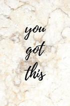 You Got This: Inspirational Elegant and Stylish Marble Notebook (Lined - 6'' x 9'')