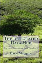 The Integrated Data Hub, the Next Generation Data Warehouse