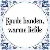 Tegeltje met Spreuk (Tegeltjeswijsheid): Koude handen, warme liefde + Kado verpakking & Plakhanger