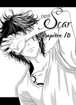 Deep Scar Chapitre 10