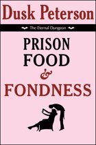 Prison Food and Fondness (The Eternal Dungeon)