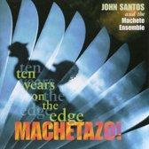 Machetazo!: 10 Years on the Edge