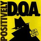 D.O.A. - Positively