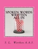 Spoken Words Written All-In