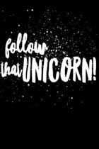 Follow That Unicorn: Dream Journal, Diary, Gratitude Journal, Daily Wishes Book