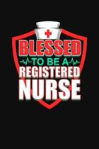 Blessed To Be A Registered Nurse