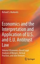 Economics and the Interpretation and Application of U.S. and E.U. Antitrust Law