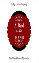 A Bird In The Hand: The Blanchflower Mysteries