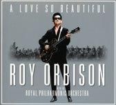 A Love So Beautiful: Roy Orbison With The Royal Philharmonic Orchestra (Digipack)