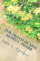 The Death of Miss Agnes C. Pharr