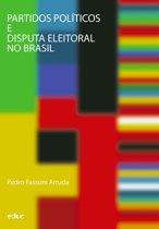 Partidos políticos e disputa eleitoral no Brasil