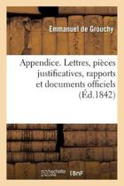 Appendice. Lettres, Pi ces Justificatives, Rapports Et Documents Officiels