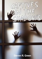 Captives in the Shadows
