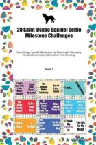 20 Saint-Usuge Spaniel Selfie Milestone Challenges: Saint-Usuge Spaniel Milestones for Memorable Moments, Socialization, Indoor & Outdoor Fun, Trainin
