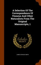 A Selection of the Correspondence of Vinneus and Other Naturalists from the Original Manuscripts, 1