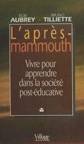 L'Après-mammouth : Vivre pour apprendre dans la société post-éducative