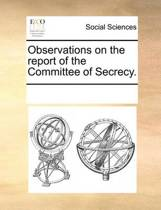 Observations on the Report of the Committee of Secrecy