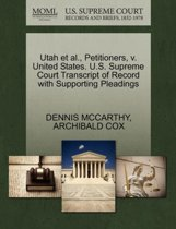Utah Et Al., Petitioners, V. United States. U.S. Supreme Court Transcript of Record with Supporting Pleadings