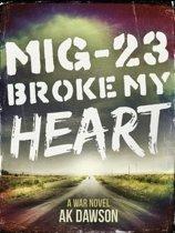 MiG-23 Broke my Heart