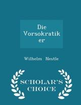 Die Vorsokratiker - Scholar's Choice Edition