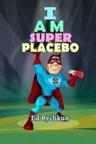 I Am Superplacebo