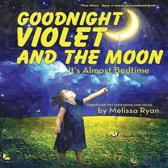 Goodnight Violet and the Moon, It's Almost Bedtime