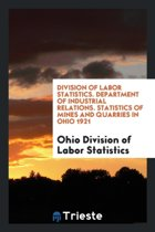 Division of Labor Statistics. Department of Industrial Relations. Statistics of Mines and Quarries in Ohio 1921