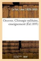 Oeuvres. Chirurgie Militaire, Enseignement
