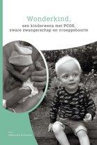 Wonderkind - een kinderwens met pcos, zware zwangerschap en vroeggeboorte
