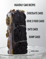 Heavenly Cake Recipes, Chocolate Cakes, Devil's Food Cakes, Date Cakes, Dump Cakes: 48 Different Titles, Desserts for Brunch, Birthday parties, Holida