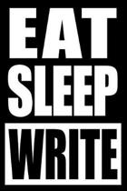 Eat Sleep Write Gift Notebook for a Creative Writer, Blank Lined Journal