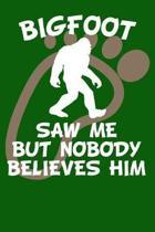Bigfoot Saw Me But Nobody Believes Him