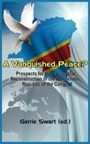 A Vanquished Peace? Prospects for the Successful Reconstruction