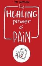 the Healing Power of Pain: Stories of Tr