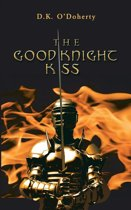 The Good Knight Kiss