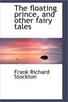 The Floating Prince, and Other Fairy Tales
