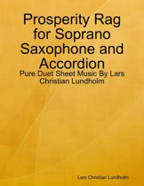 Prosperity Rag for Soprano Saxophone and Accordion - Pure Duet Sheet Music By Lars Christian Lundholm